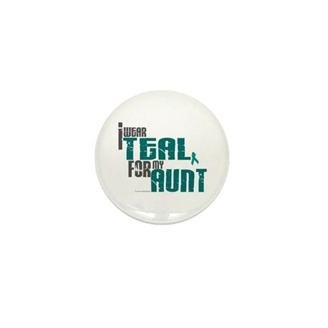 I Wear Teal For My Aunt 6 Mini Button