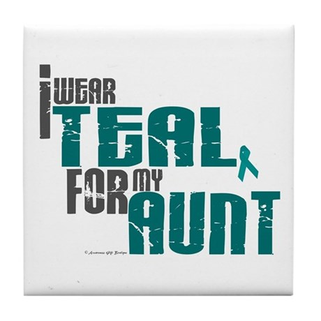 I Wear Teal For My Aunt 6 Tile Coaster