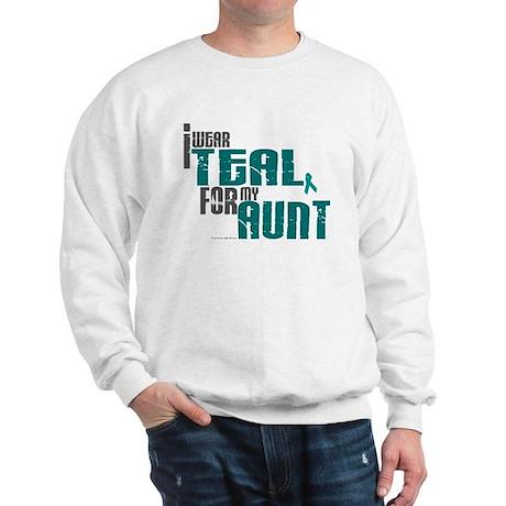 I Wear Teal For My Aunt 6 Sweatshirt