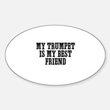 my Trumpet is my best friend Oval Decal