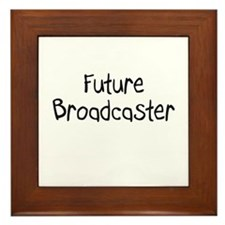 Future Broadcaster Framed Tile