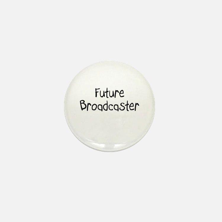 Future Broadcaster Mini Button
