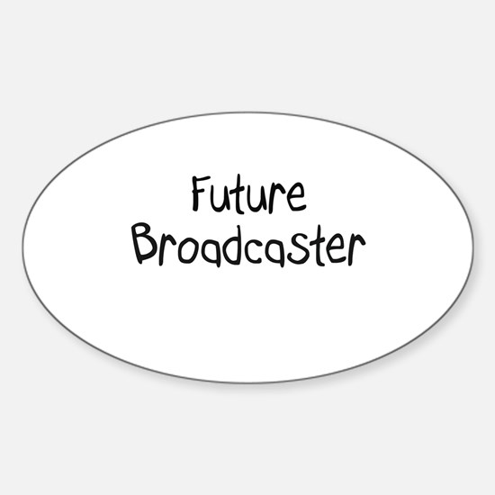 Future Broadcaster Oval Decal