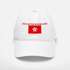 LIFE IS BETTER IN HONG KONG Baseball Baseball Cap