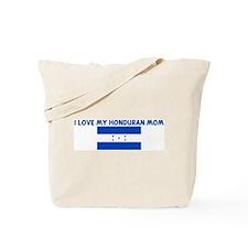 I LOVE MY HONDURAN MOM Tote Bag