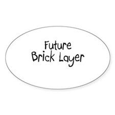 Future Brick Layer Oval Decal