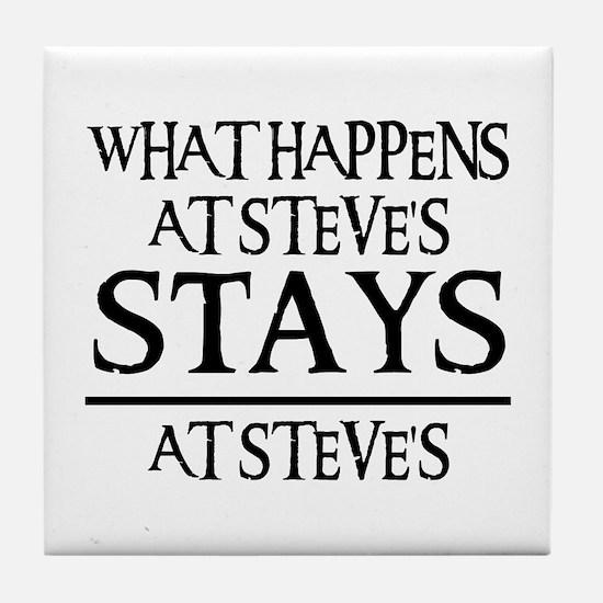 STAYS AT STEVE'S Tile Coaster