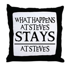STAYS AT STEVE'S Throw Pillow
