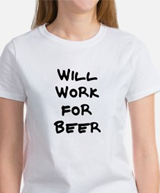 Will Work for Beer Women's Pink T-Shirt