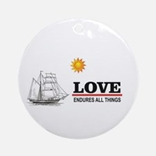 Love endures all things sun Round Ornament