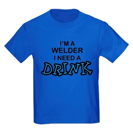 Welder Need a Drink Kids Dark T-Shirt