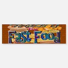 Body By Fast Food B Bumper Bumper Bumper Sticker
