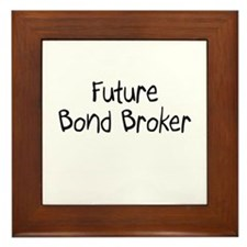 Future Bond Broker Framed Tile