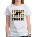 21 today Women's T-Shirt