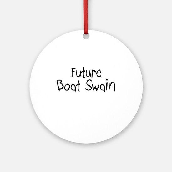 Future Boat Swain Ornament (Round)