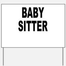 Baby sitter dog's Yard Sign