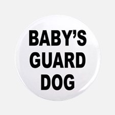 "Baby's guard dog 3.5"" Button"