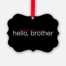 TVD Hello Brother Ornament