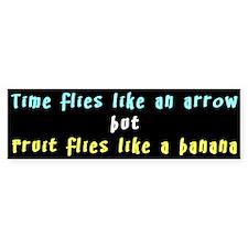 Time Flies Like Bumper Bumper Sticker
