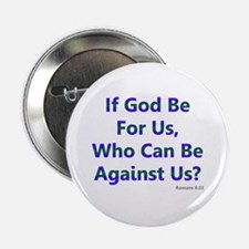 "If God Be For Us 2.25"" Button"