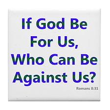 If God Be For Us Tile Coaster
