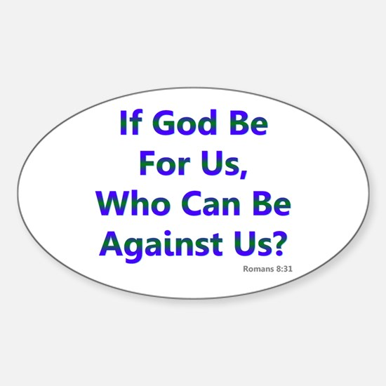If God Be For Us Sticker (Oval)