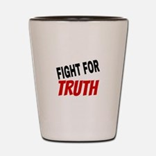 Fight For Truth Shot Glass