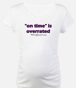 On Time is Overrated 02 Shirt