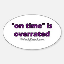 On Time is Overrated 02 Oval Decal