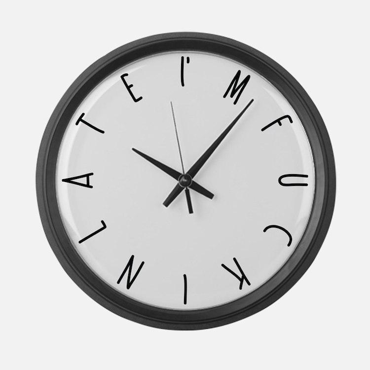 I'm fuckin' late Large Wall Clock