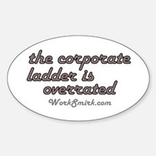 Corporate Ladder Overrated Oval Decal
