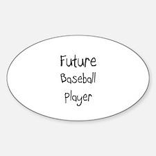 Future Baseball Player Oval Decal