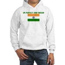 IM PERFECT AND INDIAN Hoodie