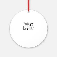 Future Barber Ornament (Round)