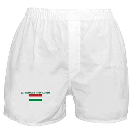 25 PERCENT HUNGARIAN IS BETTE Boxer Shorts