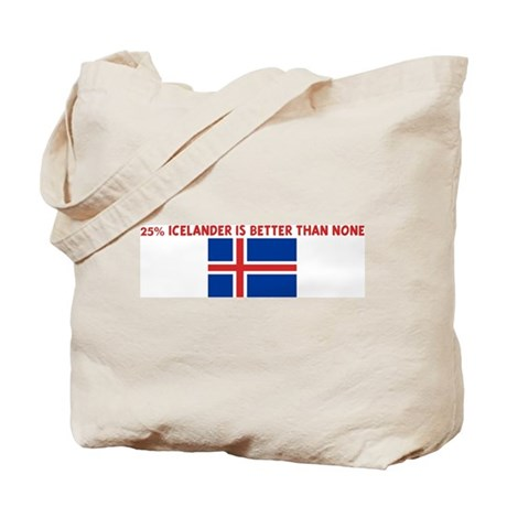 25 PERCENT ICELANDER IS BETTE Tote Bag