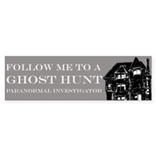 Follow Me Ghost Hunter Bumper Bumper Sticker