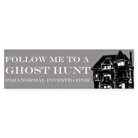 Follow Me Ghost Hunter Bumper Sticker