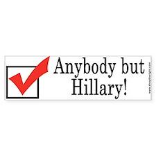 Anybody but Hillary Bumper Bumper Sticker