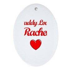 Daddy Loves Rachel Oval Ornament