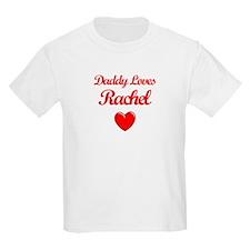 Daddy Loves Rachel T-Shirt