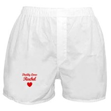 Daddy Loves Rachel Boxer Shorts