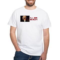 I'll Be Bach White Tee Shirt