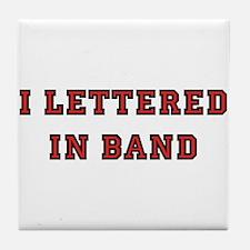 I Lettered in Band Tile Coaster
