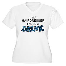 Hairdresser Need a Drink T-Shirt