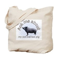 Ask Me About My Pig Tote Bag