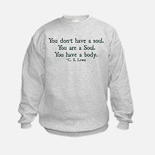 You Don't Have a Soul Sweatshirt