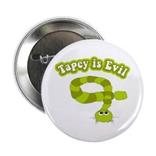 "Tapey is Evil 2.25"" Button (100 pack)"