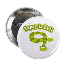 Tapey is Evil Button