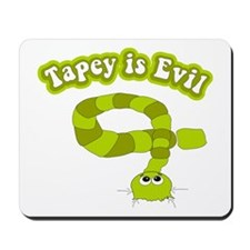 Tapey is Evil Mousepad